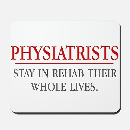 Physiatrists Mousepad