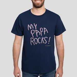 My Papa Rocks ! Dark T-Shirt
