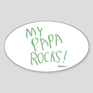 My Papa Rocks ! Oval Sticker
