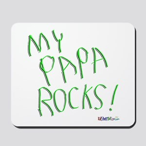My Papa Rocks ! Mousepad