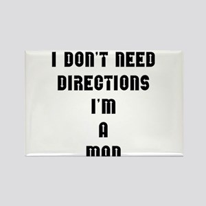 """I don't need directions, I'm a man"" Rectangle Mag"