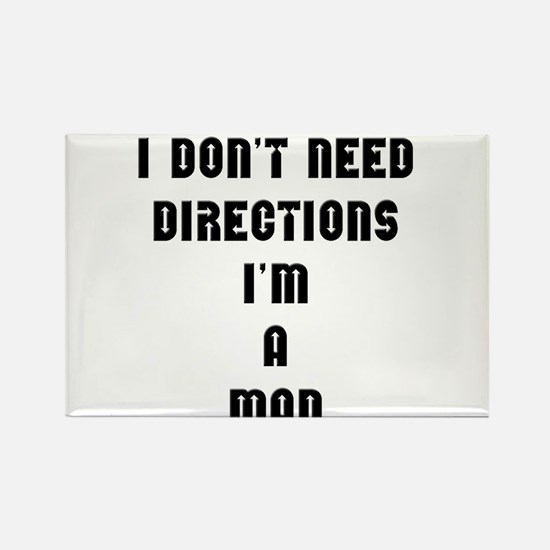 """""""I don't need directions, I'm a man"""" Rectangle Mag"""