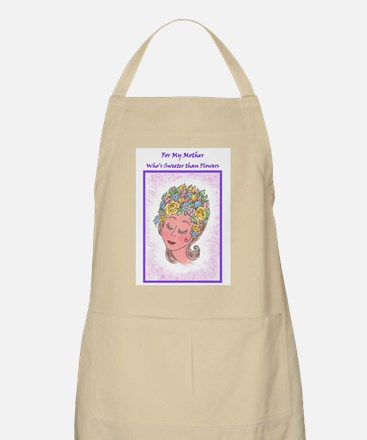 Sweeter than Flowers - Mother's Day or Light Apron