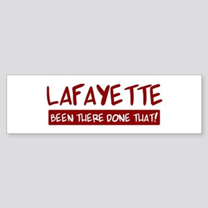 Lafayette (been there) Bumper Sticker