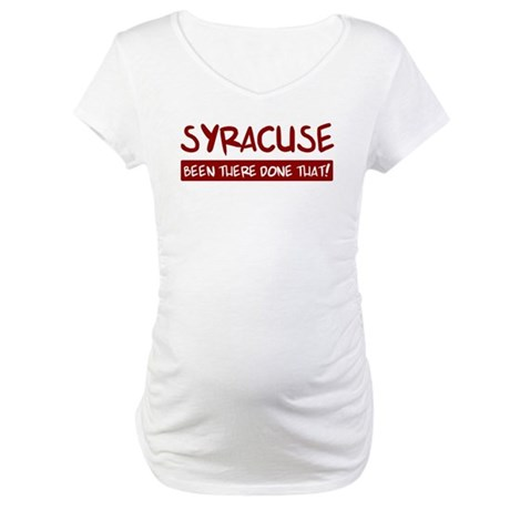 Syracuse (been there) Maternity T-Shirt