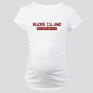 Rhode Island (been there) Maternity T-Shirt