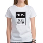 Please Drive Faster Women's T-Shirt