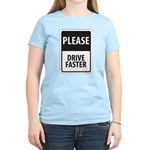 Please Drive Faster Women's Light T-Shirt