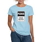 Please Drive Faster Women's Light T-Shirt