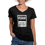 Please Drive Faster Women's V-Neck Dark T-Shirt