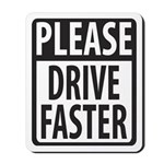 Please Drive Faster Mousepad