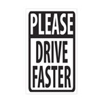 Please Drive Faster Rectangle Sticker