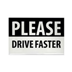 Please Drive Faster Rectangle Magnet