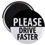 "Please Drive Faster 2.25"" Magnet (100 pack)"