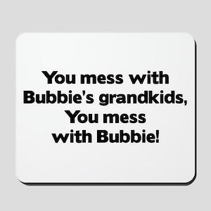 Don't Mess with Bubbie's Grandkids! Mousepad
