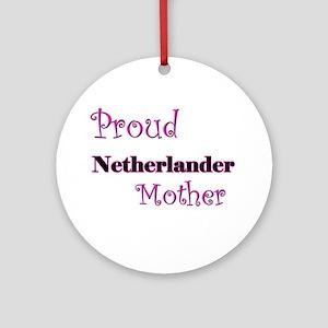 Proud Netherlander Mother Ornament (Round)