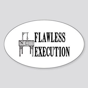 Flawless Execution Oval Sticker