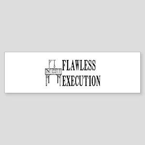 Flawless Execution Bumper Sticker