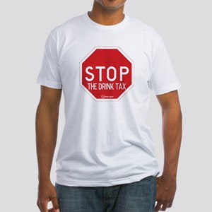 Stop the Drink Tax Fitted T-Shirt
