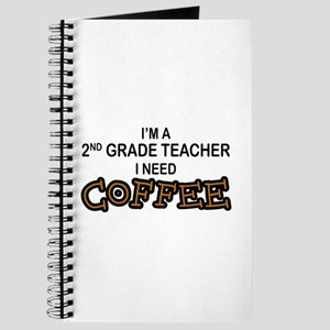 2nd Grade Teacher Need Coffee Journal
