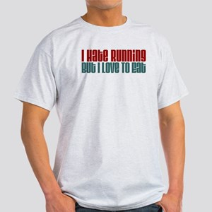Hate Running But Love To Eat T-Shirt