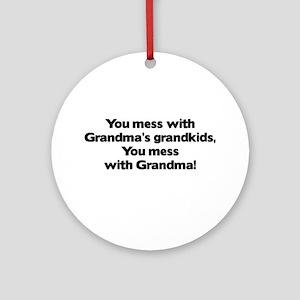 Don't Mess with Grandma's Grandkids! Ornament (Rou