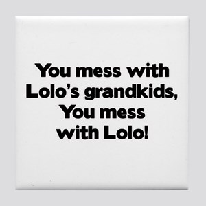 Don't Mess with Lolo's Grandkids! Tile Coaster