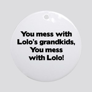Don't Mess with Lolo's Grandkids! Ornament (Round)