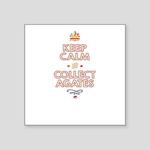 """Keep Calm Agates Square Sticker 3"""" x 3"""""""