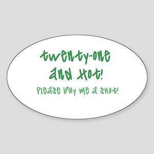twenty-one & hot Oval Sticker