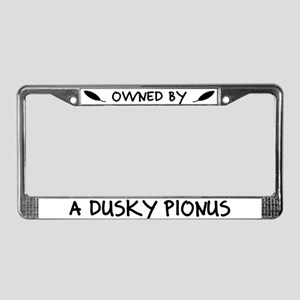 Owned by a Dusky Pionus License Plate Frame