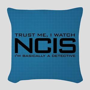 I Watch NCIS I'm Basically A D Woven Throw Pillow