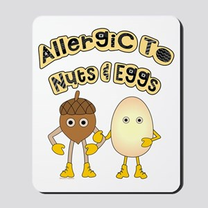 Allergic to Nuts and Eggs Mousepad