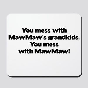 Don't Mess with MawMaw's Grandkids! Mousepad