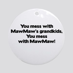 Don't Mess with MawMaw's Grandkids! Ornament (Roun