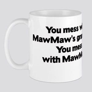 Don't Mess with MawMaw's Grandkids! Mug