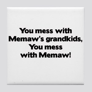 Don't Mess with Memaw's Grandkids! Tile Coaster