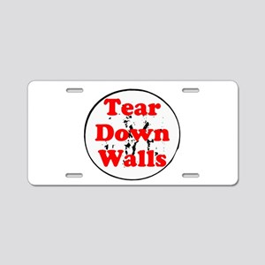 Tear down walls Aluminum License Plate