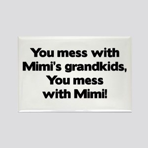 Don't Mess with Mimi's Grandkids! Rectangle Magnet