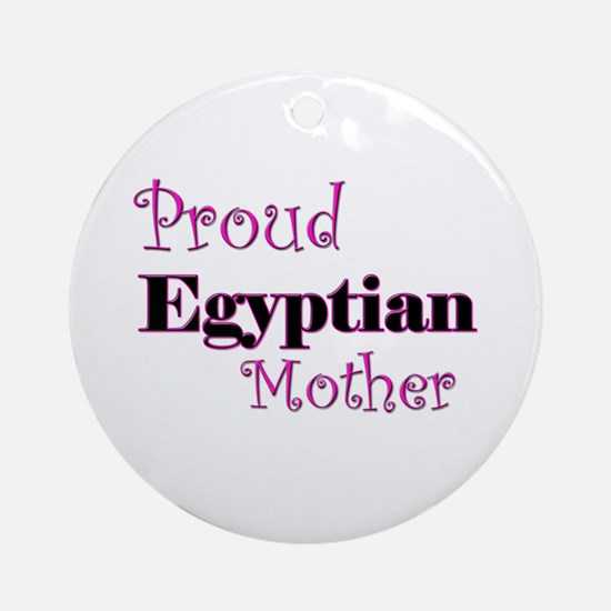Proud Egyptian Mother Ornament (Round)