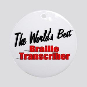 """The World's Best Braille Transcriber"" Ornament (R"