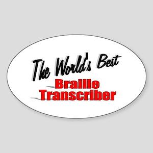 """""""The World's Best Braille Transcriber"""" Sticker (Ov"""