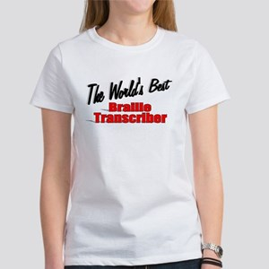 """The World's Best Braille Transcriber"" Women's T-S"