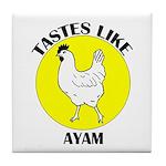 Tastes Like Ayam Tile Coaster