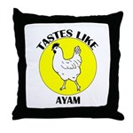 Tastes Like Ayam Throw Pillow