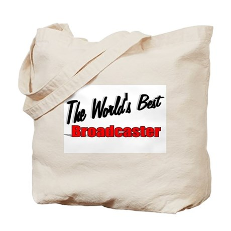 """The World's Best Broadcaster"" Tote Bag"