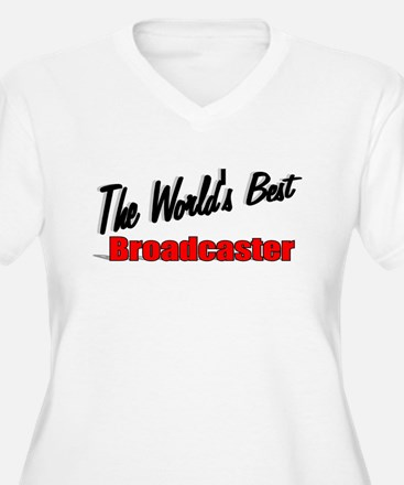 """""""The World's Best Broadcaster"""" T-Shirt"""