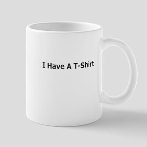 I Have a T 5 Mug