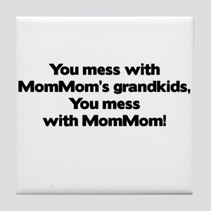 Don't Mess with Mom Mom's Grandkids! Tile Coaster