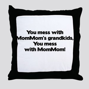 Don't Mess with Mom Mom's Grandkids! Throw Pillow